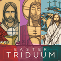 Easter Triduum / Triduo Pascual