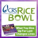 Operation Rice Bowl – from Catholic Relief Services (CRS) / Platos de Arroz – Servicios del Alivio Católico