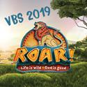 NEXT WEEK!  VACATION BIBLE SCHOOL (VBS) 2019 - ROAR
